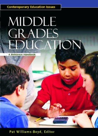 Middle Grades Education: A Reference Handbook (Contemporary Education Issues)
