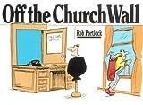 Off the Church Wall, Rob Portlock, 0877847533