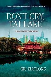 Don't Cry, Tai Lake: An Inspector Chen Novel (Inspector Chen Cao)