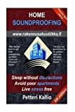 Home Soundproofing: Sleep without distractions, avoid poor apartments, live stress free