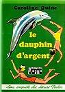 Le dauphin d'argent par Quine