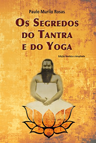 Os Segredos do Tantra e do Yoga (Portuguese Edition ...