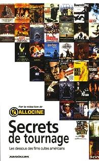 Secrets de tournage : Les dessous des films cultes américains par  Allociné