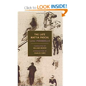 The Late Mattia Pascal Luigi Pirandello, William Weaver and Charles Simic