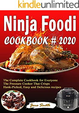 Ninja Foodi Cookbook # 2020: The Complete Cookbook for Everyone | The Pressure Cooker That Crisps | Hank-Picked, Easy and Delicious recipes