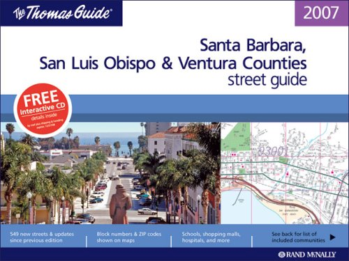 Thomas Guide 2007 Santa Barbara, San Luis Ob, Ventura, California: Street Guide (Thomas Guide Santa Barbara/San Luis Obispo/Ventura Counties Street Guide & - Barbara Street Santa State
