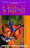 A Miracle in Paradise, Carolina Garcia-Aguilera, 0380807386