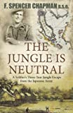 img - for The Jungle is Neutral: A Soldier's Three Year Escape from the Japanese Army book / textbook / text book