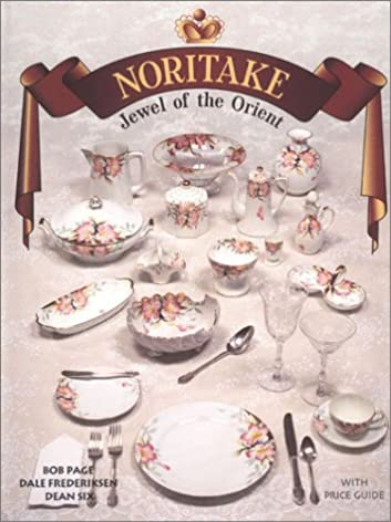 Noritake  Jewel of the Orient With Price Guide 1st Edition & Noritake : Jewel of the Orient With Price Guide: Dale Frederiksen ...