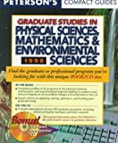 Peterson's Compact Guides: Graduate Studies in Physical Sciences, Mathematics & Environmental Sciences 1998