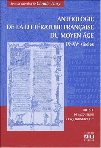 Anthologie de la littérature française du Moyen Age, IXème-XVème siècles Collectif