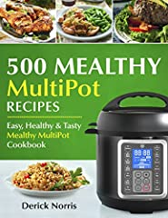 Save Time & Enjoy simple and easy Mealthy Pressure Cooker recipes!This Mealthy MultiPot Pressure Cooker Recipes Cookbook includes the Top 500 simple and delicious pressure cooker recipes for unforgettable experience and yummy meals!Save t...