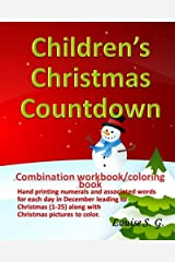 Children's Christmas Countdown: Handprinting workbook & coloring book, Numerals and associated word for each day in December leading to Christmas ... pictures to color. (8x10 paperback, 31 pgs) Paperback
