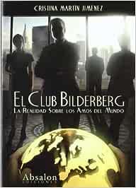 Club bilderberg, el - la realidad sobre los amos del mundo: Amazon.es: Martin Jimenez, Cristina: Libros