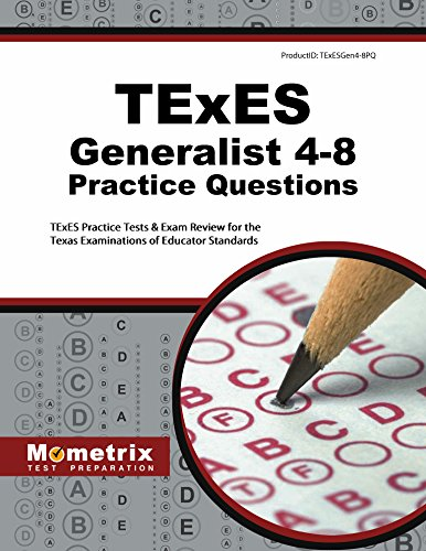 TExES Generalist 4-8 Practice Questions: TExES Practice Tests & Exam Review for the Texas Examinations of Educator Standards