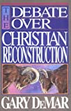 The Debate over Christian Reconstruction, Gary DeMar, 0930462335
