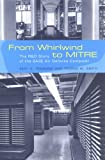 img - for From Whirlwind to MITRE: The R&D Story of The SAGE Air Defense Computer (History of Computing) book / textbook / text book