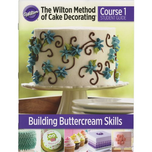 Wilton W4080 method of cake decorating Course 1 Student guide (Cake Design Lesson Plan)