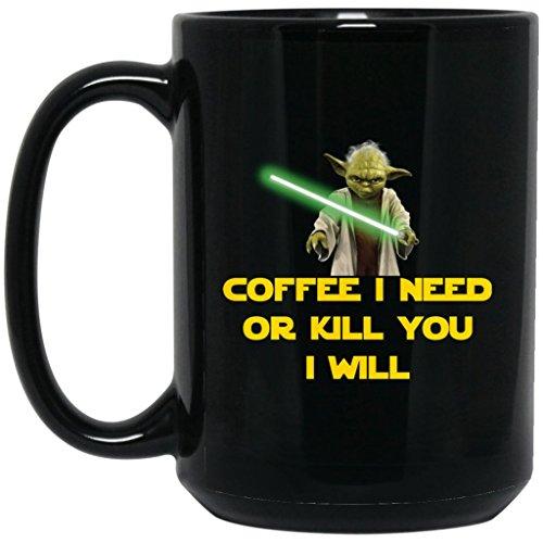 Star Wars Yoda Mug | Coffee I Need Or Kill You I Will | 15 Oz Black Ceramic Yoda Coffee Mug Cup Great For Hot Chocolate & Tea | Perfect Funny Novelty Gift For Any Star Wars, Yoda, Jedi Or Sith Fan