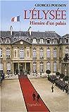 L'Elysée : Histoire d'un palais