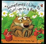 Sometimes I Like to Curl up in a Ball, Vicki Churchill, 1862332533