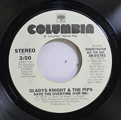 GLADYS KNIGHT & THE PIPS 45 RPM SAVE THE OVERTIME (FOR ME) / SAVE THE  OVERTIME (FOR ME)