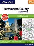 The Thomas Guide 2006 Sacramento, California: Street Guide (Sacramento County, Including Portions of Placer and El Dorado Counties Street Guide and Directory)