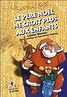 Le Père Noël ne croit plus aux enfants par Werner