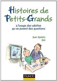 Histoires de petits-grands - A l'usage des adultes qui se posent des questions par Jean Epstein