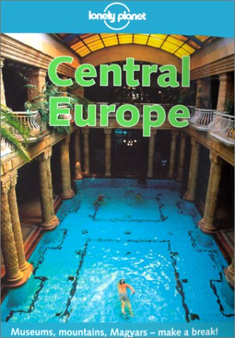 Lonely Planet Central Europe (Central Europe, 4th ed)