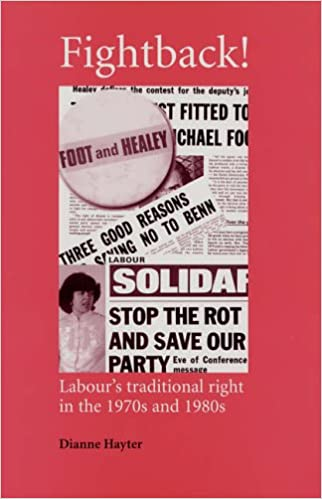 Fightback!: Labour's Traditional Right in the 1970s and 1980s (Critical Labour Movement Studies)