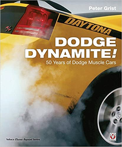 Dodge Dynamite!: 50 Years of Dodge Muscle Cars