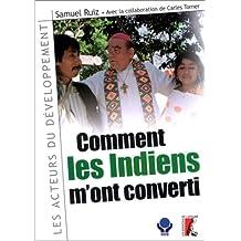 COMMENT LES INDIENS M'ONT CONVERTI