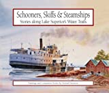 Schooners, Skiffs and Steamships, Howard Sivertson, 0942235517