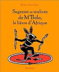 Sagesses et malices de M'Bolo le lièvre d'Afrique par Marie-Félicité Ebokéa