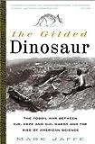 The Gilded Dinosaur, Mark Jaffe, 0609807056