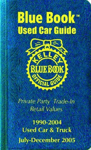 Kelley Blue Book Used Car Guide  Consumer Edition  July December 2005