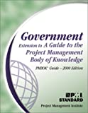 Government Extension to a Guide to the Project Management Body of Knowledge 2000, Project Management Institute Staff, 193069900X