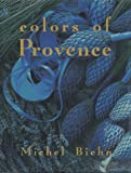 Colors of Provence, Michel Biehn, 1556706197