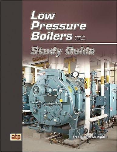 Low Pressure Boilers Study Guide: Frederick M. Steingress ...