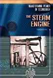 The Steam Engine (Transforming Power of Technology)