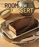 Room For Dessert : 110 Recipes for Cakes, Custards, Souffles, Tarts, Pies, Cobblers, Sorbets, Sherbets, Ice Creams…