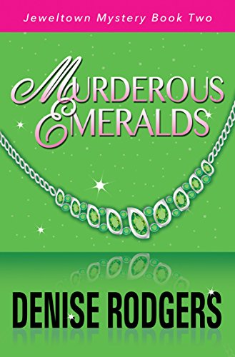 Murderous Emeralds: Jeweltown Mystery Book Two