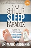 The 8-Hour Sleep Paradox: How We Are Sleeping Our