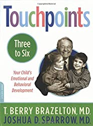 Touchpoints: Three to Six (Your Child's Emotional and Behavioral Development)