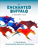 The Enchanted Buffalo, L. Frank Baum, 0982274939