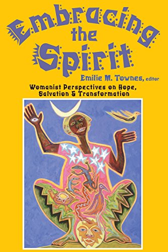 Embracing the Spirit: Womanist Perspectives on Hope, Salvation, and Transformation (Bishop Henry McNeal Turner/Sojourner