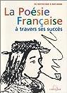 La poésie française à travers ses succès  par Waresquiel