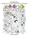 img - for The Bare Pole: A Pole Dance Journey of Art, Inspiration and Coloring Meditation book / textbook / text book