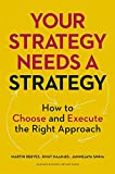 img - for Your Strategy Needs a Strategy: How to Choose and Execute the Right Approach book / textbook / text book